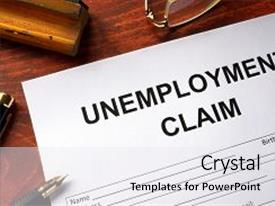Unemployment powerpoint templates crystalgraphics audience pleasing ppt layouts consisting of claim form backdrop and a white colored toneelgroepblik Image collections